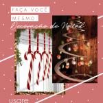 Faça você mesmo: Decoração de Natal criativa