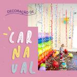 Como fazer: decoração de Carnaval