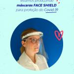 Máscaras face shield para proteção do Covid-19
