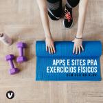 Apps e sites pra prática de exercício físico